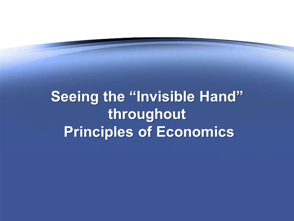 Seeing the Invisible Hand throughout Principles of Economics