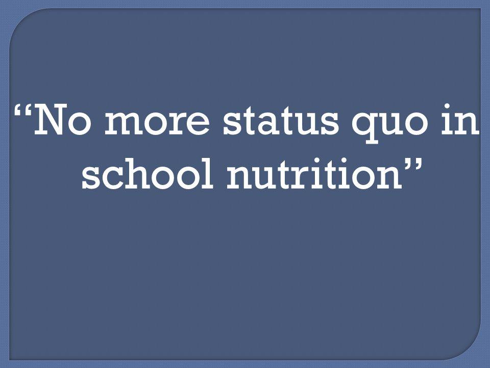 No more status quo in school nutrition