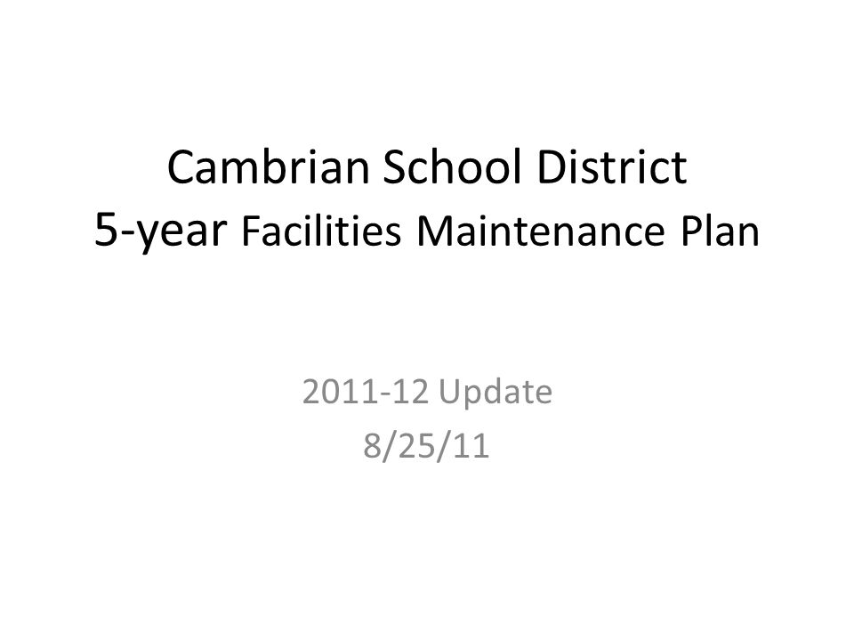 Cambrian School District 5-year Facilities Maintenance Plan 2011-12 Update 8/25/11