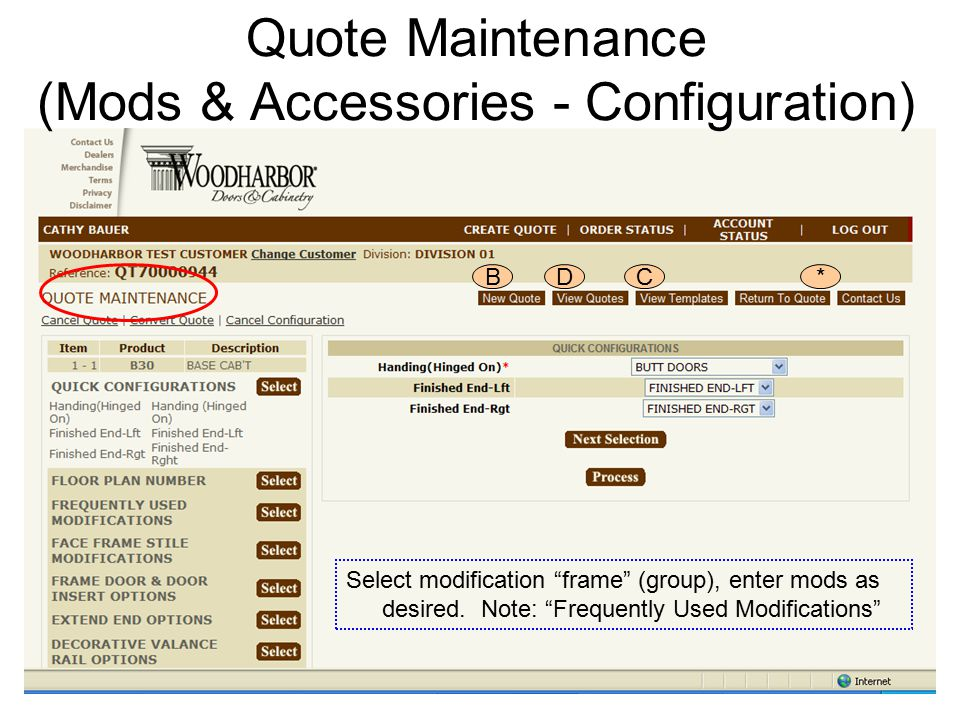 Quote Maintenance (Mods & Accessories - Configuration) BDC* Select modification frame (group), enter mods as desired.
