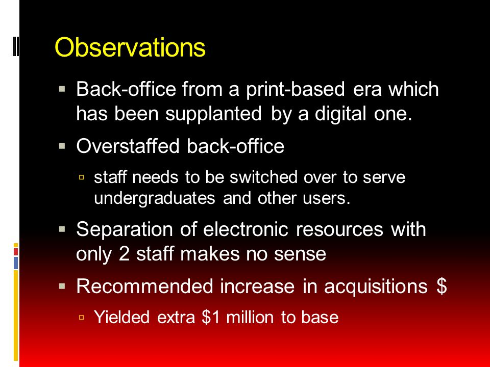 Observations  Back-office from a print-based era which has been supplanted by a digital one.