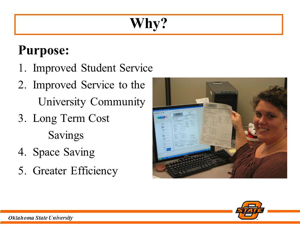 Oklahoma State University Purpose: 1. Improved Student Service 2.