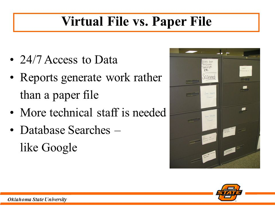Oklahoma State University Cause & Effect CAUSE EFFECT Staff ResistanceTraining Once documents Opportunities to are scanned and reconfigure space shreddedand workflows