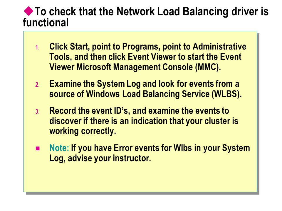  To check that the Network Load Balancing driver is functional 1.