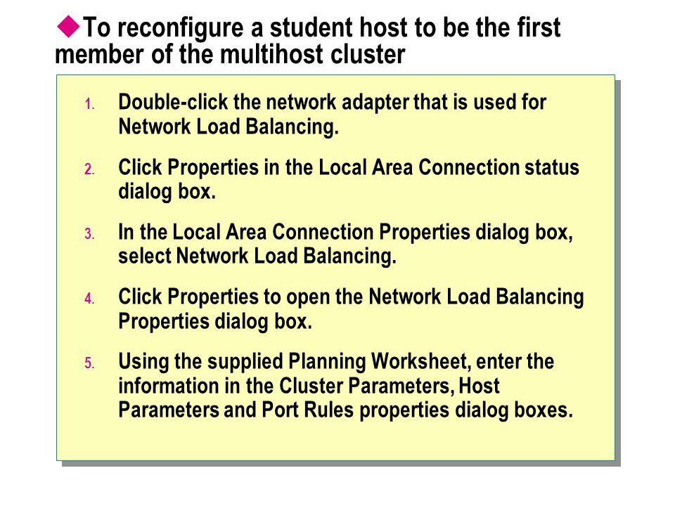  To reconfigure a student host to be the first member of the multihost cluster 1.