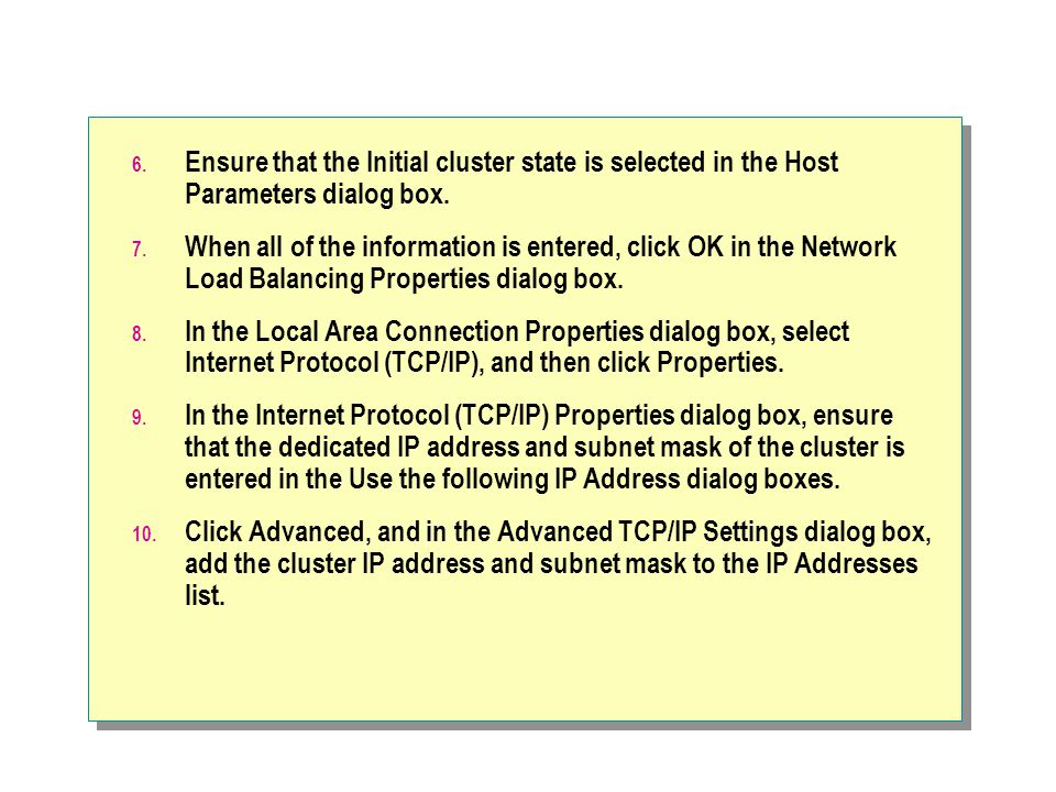 6.Ensure that the Initial cluster state is selected in the Host Parameters dialog box.