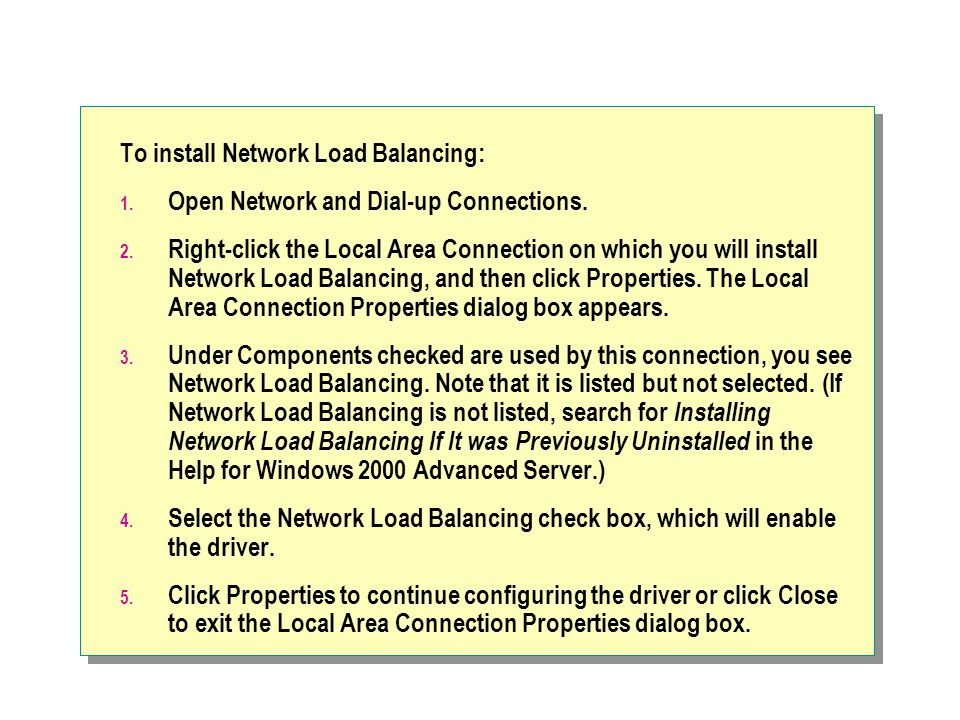 To install Network Load Balancing: 1.Open Network and Dial-up Connections.
