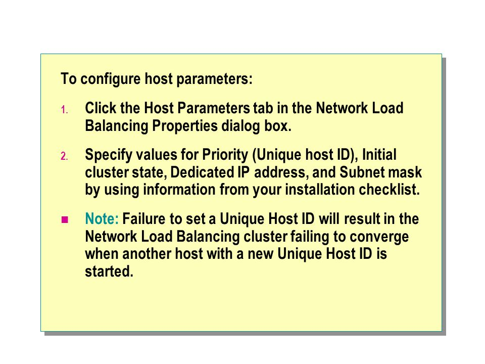 To configure host parameters: 1.