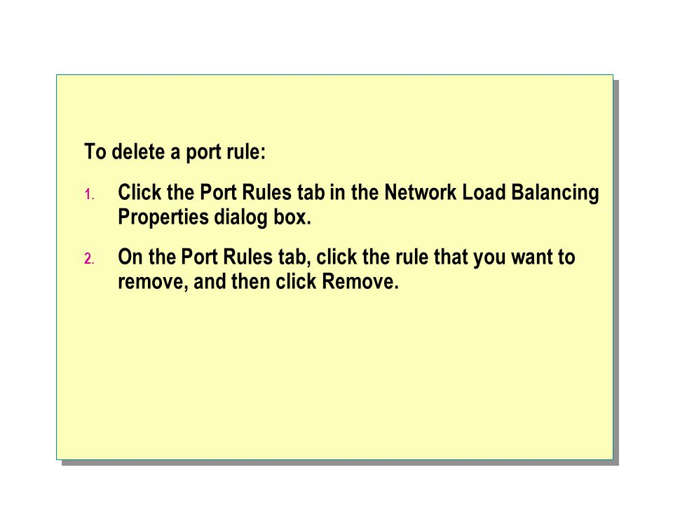 To delete a port rule: 1.