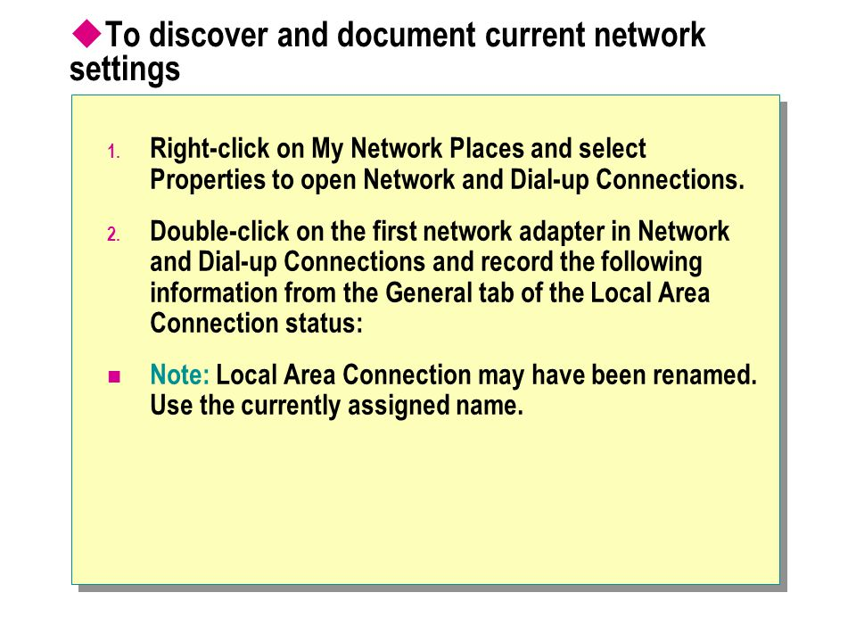  To discover and document current network settings 1.