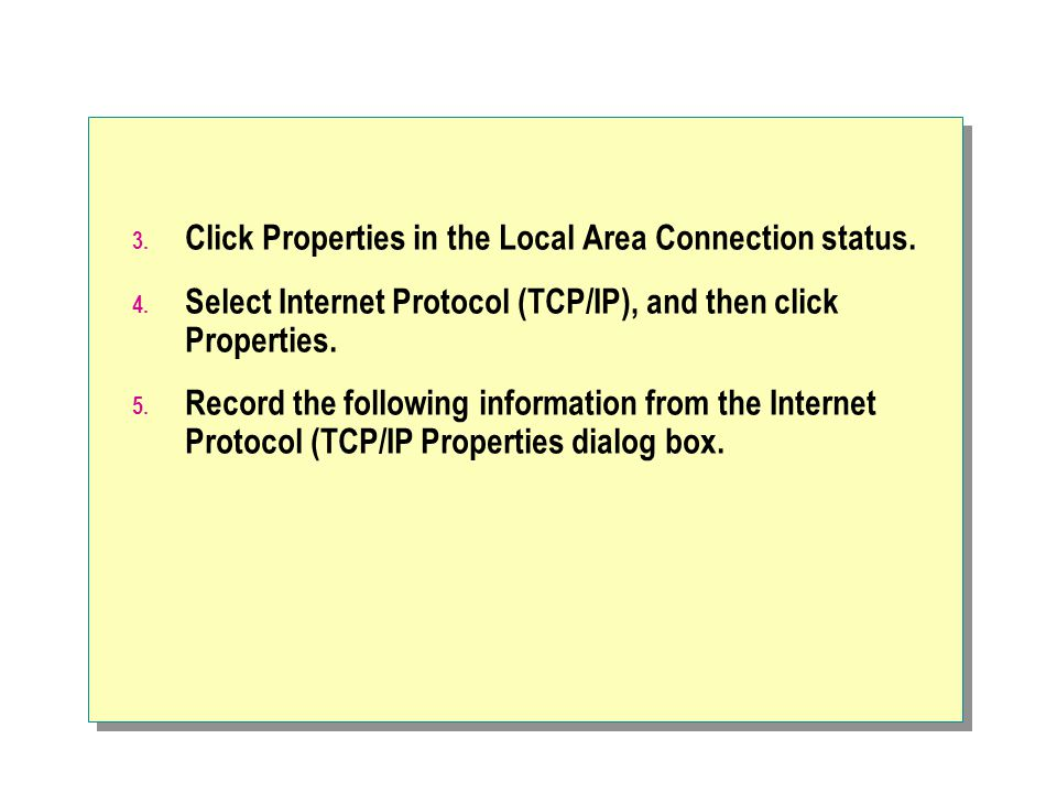 3.Click Properties in the Local Area Connection status.