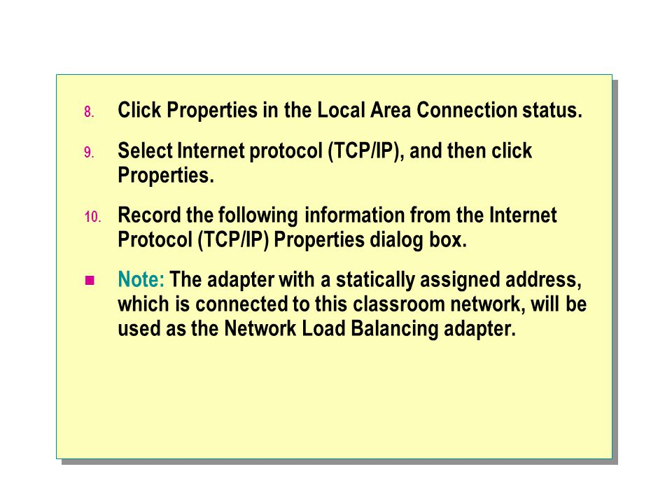 8.Click Properties in the Local Area Connection status.