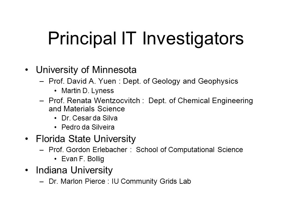 Principal IT Investigators University of Minnesota –Prof.