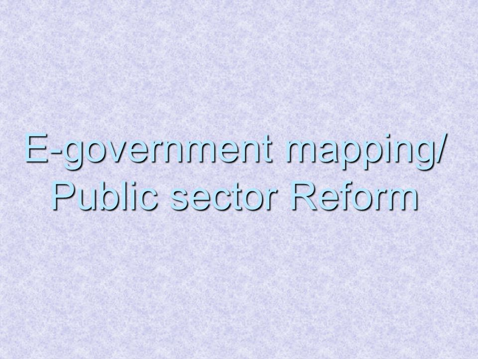 E-government mapping/ Public sector Reform