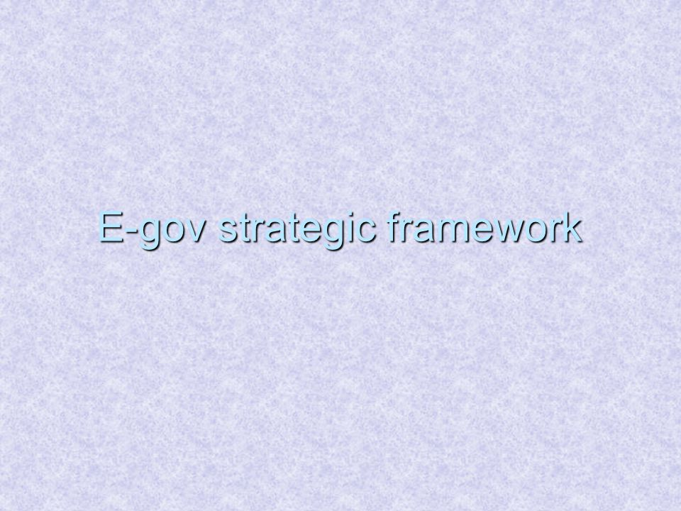 E-gov strategic framework
