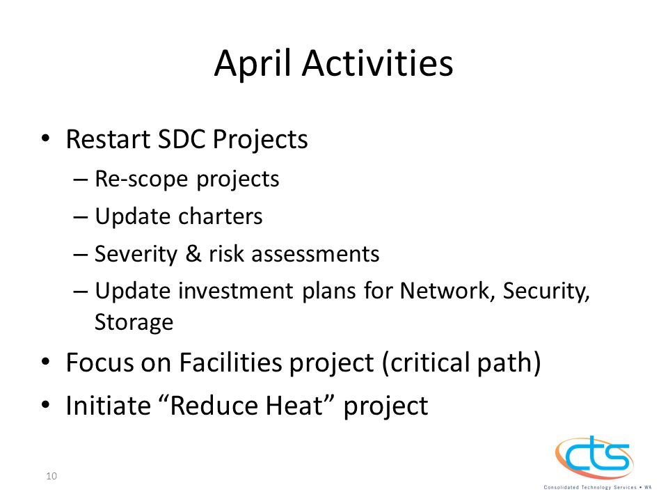 April Activities Restart SDC Projects – Re-scope projects – Update charters – Severity & risk assessments – Update investment plans for Network, Secur