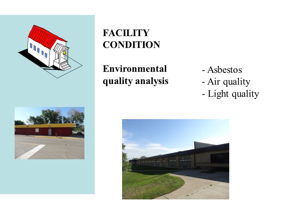 Architecture FACILITY CONDITION Environmental quality analysis - Asbestos - Air quality - Light quality