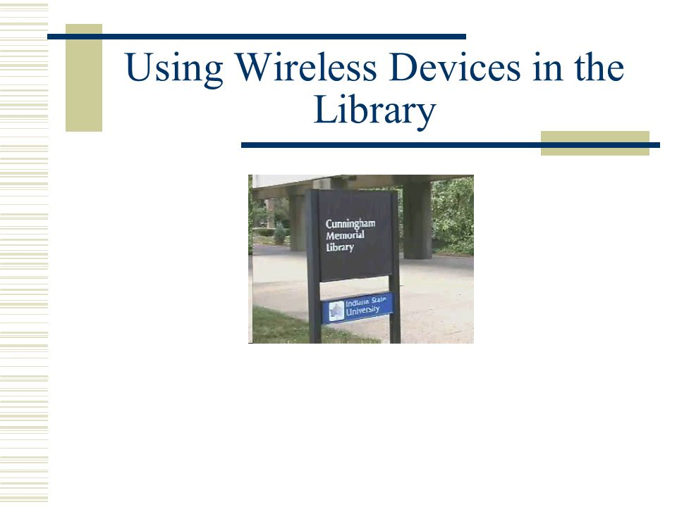 Using Wireless Devices in the Library