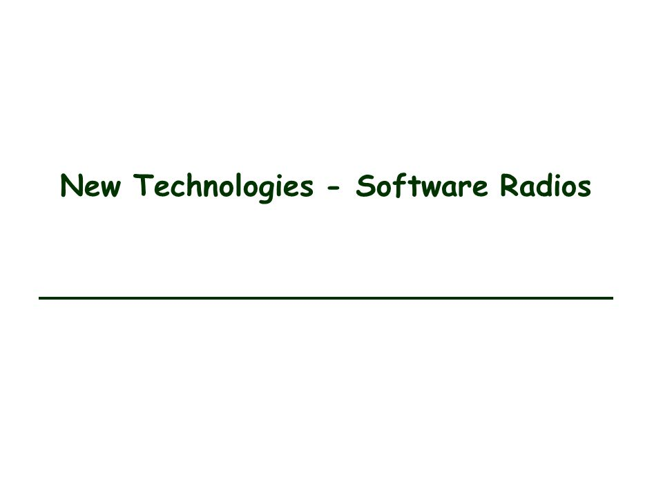 New Technologies - Software Radios