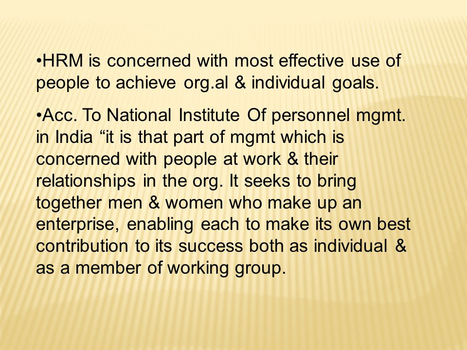  Human resource: Knowledge, skill sets, expertise of employees, the adaptability, commitment and loyalty of employees.
