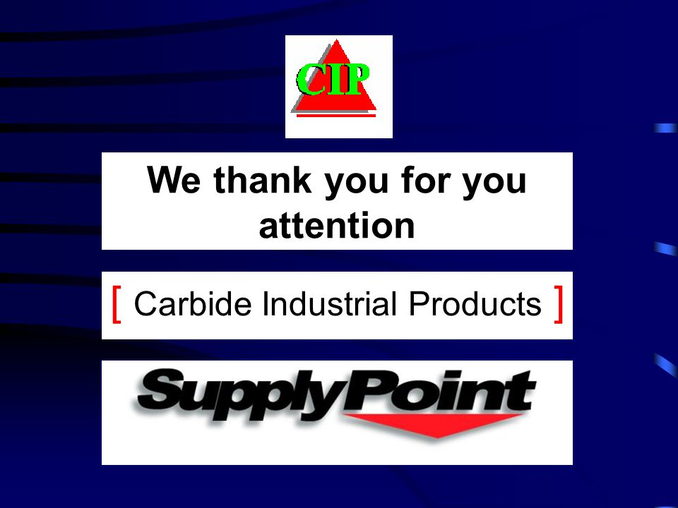 [ Carbide Industrial Products ] We thank you for you attention