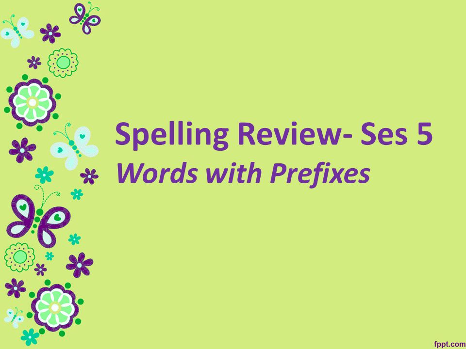 Spelling Review- Ses 5 Words with Prefixes