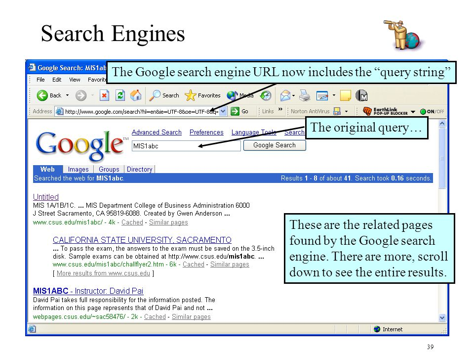 39 Search Engines The Google search engine URL now includes the query string These are the related pages found by the Google search engine.