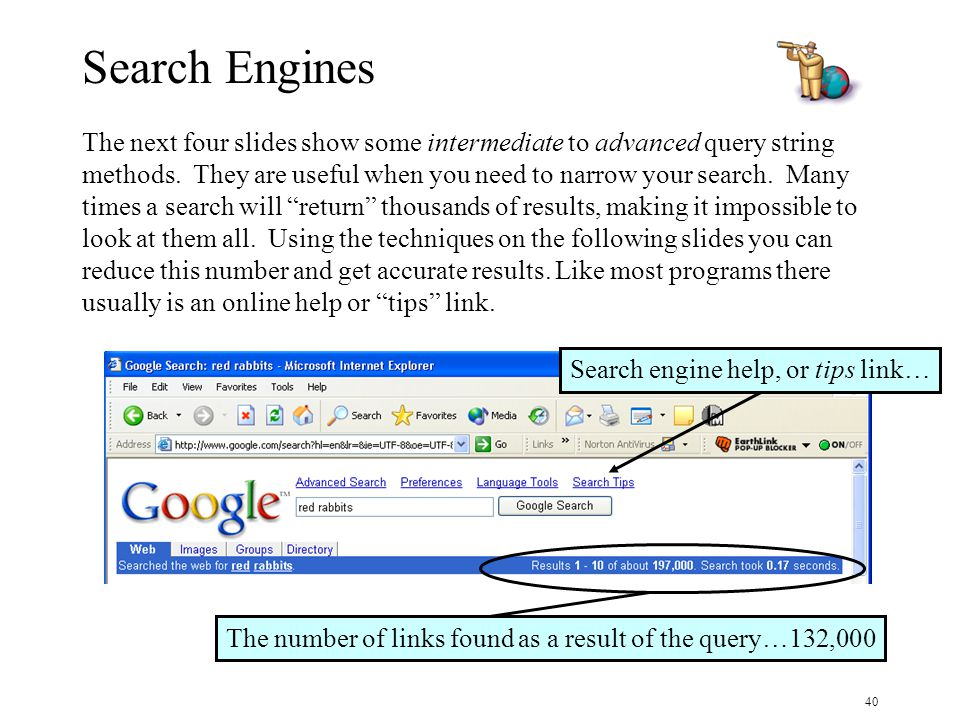 40 Search Engines The next four slides show some intermediate to advanced query string methods.