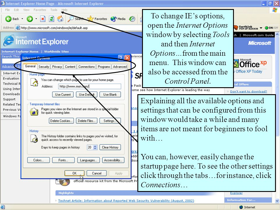 56 To change IE's options, open the Internet Options window by selecting Tools and then Internet Options…from the main menu.