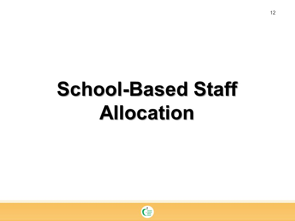 12 School-Based Staff Allocation