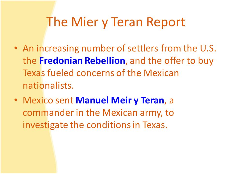 The Mier y Teran Report An increasing number of settlers from the U.S.