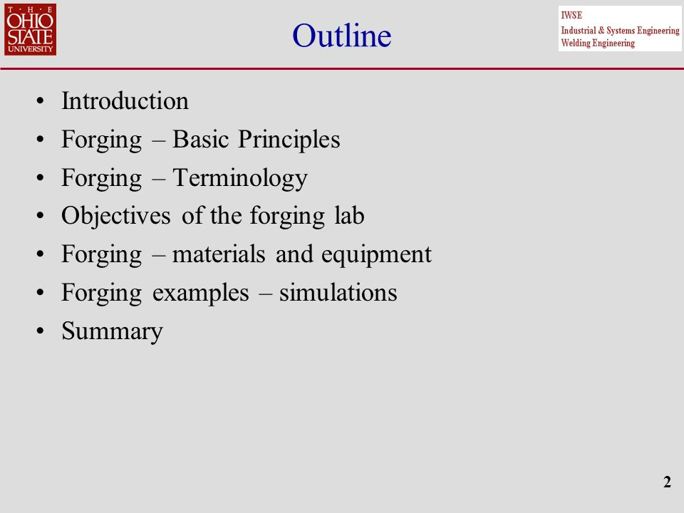 13 Objectives This lab has the following objectives: Understand fundamentals of the forging process Observe the effects of frictional forces in forging process Compare material properties of forged parts with respect to working temperature
