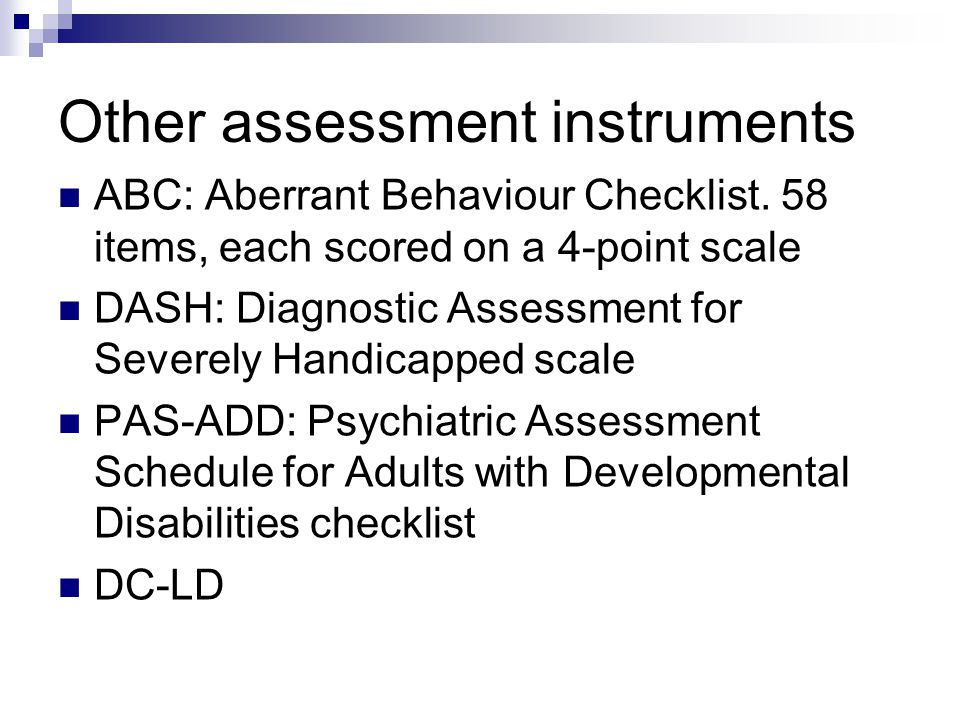 Other assessment instruments ABC: Aberrant Behaviour Checklist.