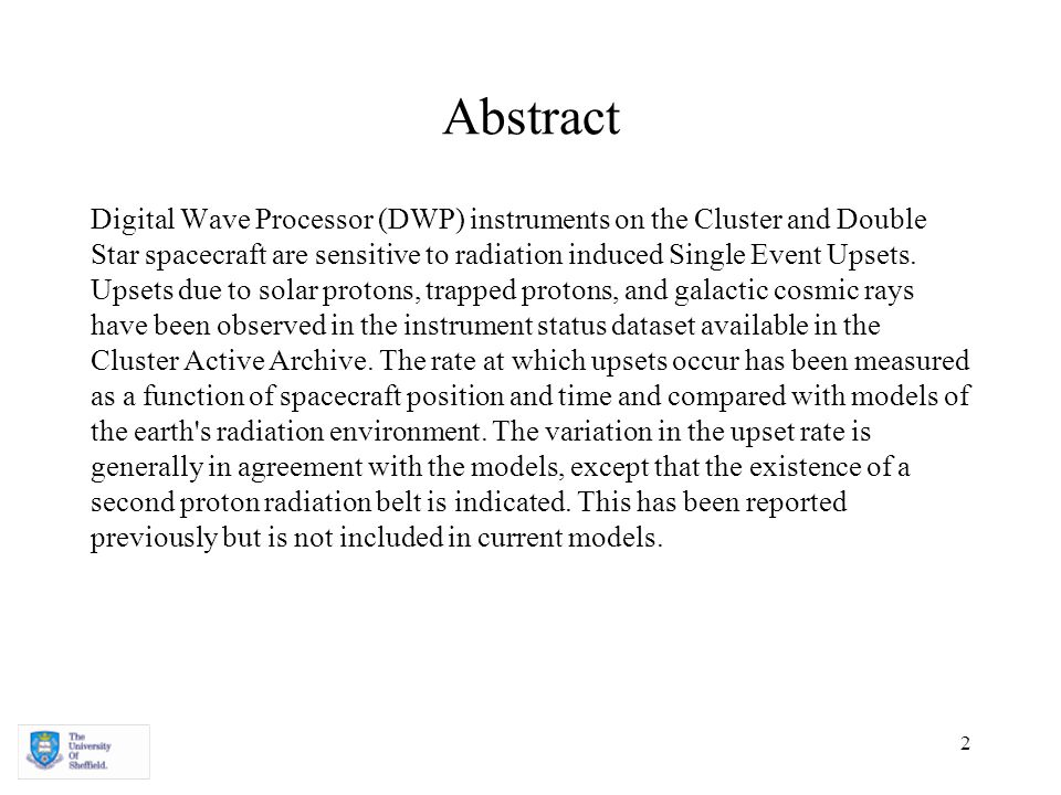 2 Abstract Digital Wave Processor (DWP) instruments on the Cluster and Double Star spacecraft are sensitive to radiation induced Single Event Upsets.