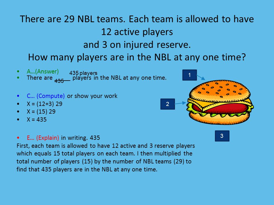 There are 29 NBL teams. Each team is allowed to have 12 active players and 3 on injured reserve. How many players are in the NBL at any one time? A…(A