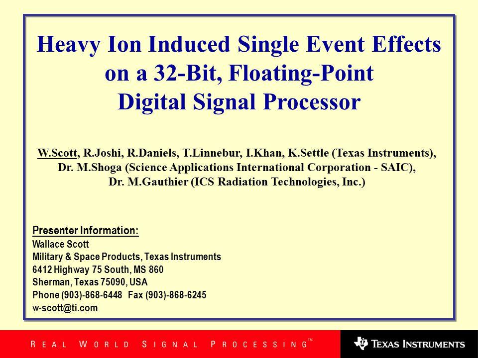 Program/Cache Memory verification using BIST (167 MHz) Upset Rate: 3.47E-05 upsets/day or ~28837 days/upset SEU Characteristics