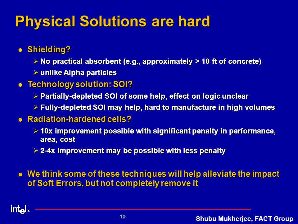 ® 10 Shubu Mukherjee, FACT Group Physical Solutions are hard Shielding.