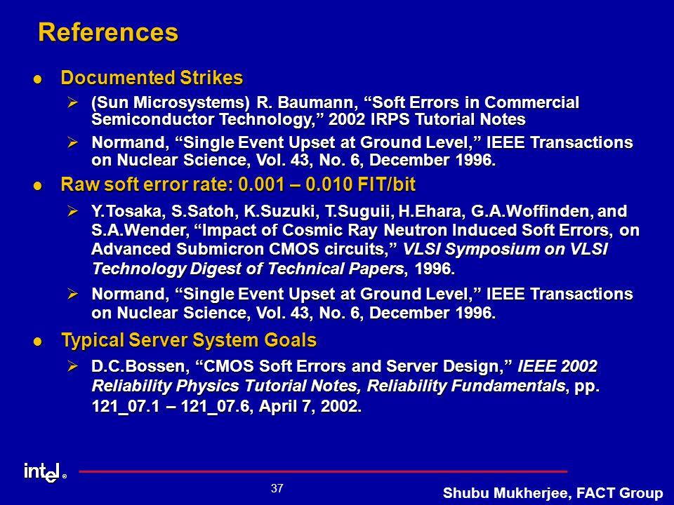 ® 37 Shubu Mukherjee, FACT GroupReferences Documented Strikes Documented Strikes Ø(Sun Microsystems) R.