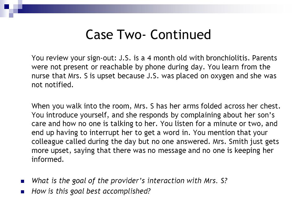 Case Two- Continued You review your sign-out: J.S.