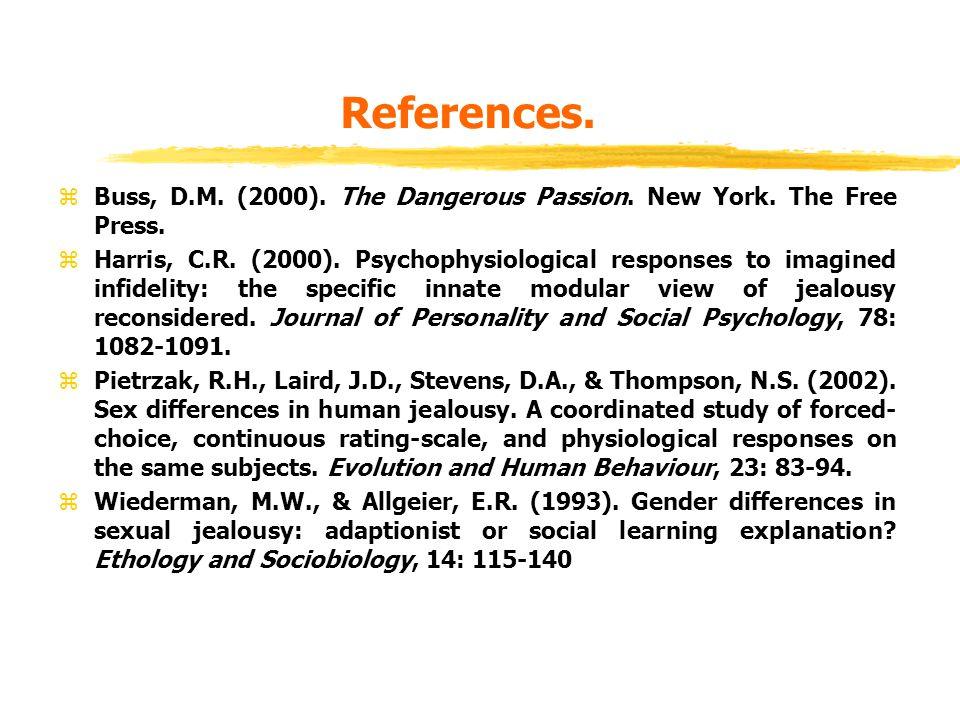 References. zBuss, D.M. (2000). The Dangerous Passion.