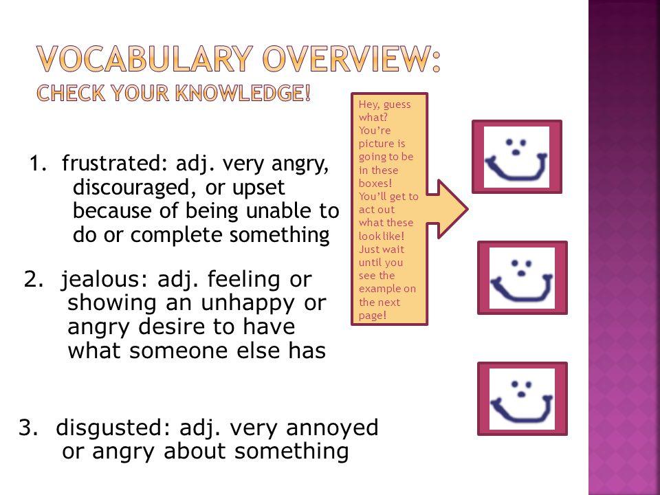 1. frustrated: adj.