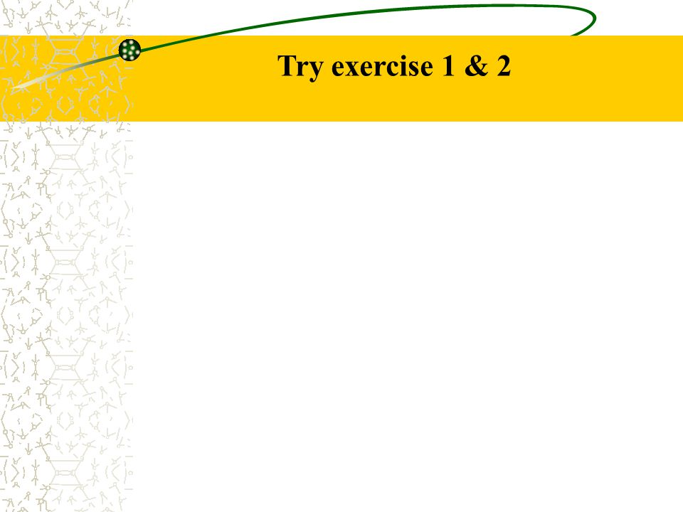 Try exercise 1 & 2