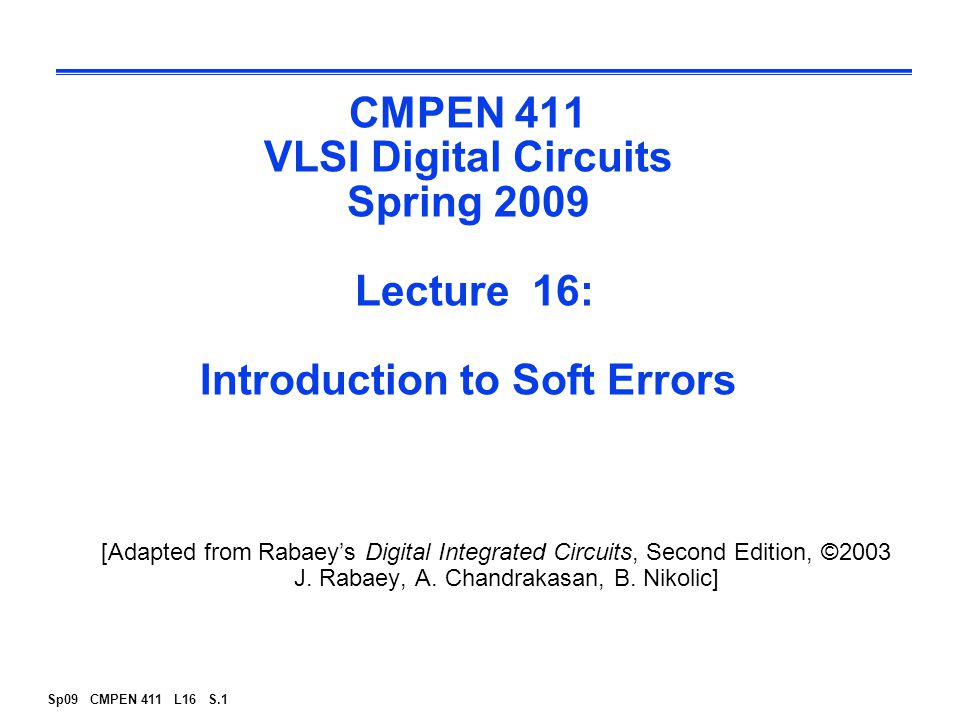 Sp09 CMPEN 411 L16 S.12 Qcrit as a function of Vdd and Litho Wissel, IBM CICC 2003