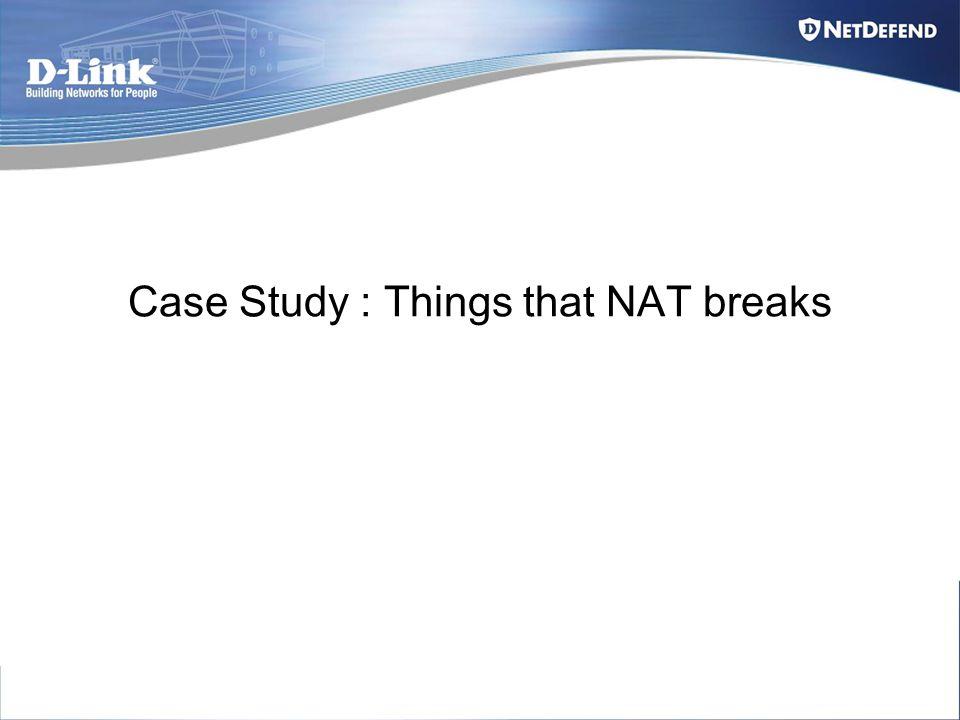 Case Study : Things that NAT breaks