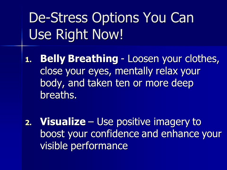 De-Stress Options You Can Use Right Now. 1.