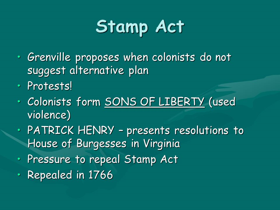 Stamp Act Grenville proposes when colonists do not suggest alternative planGrenville proposes when colonists do not suggest alternative plan Protests!Protests.