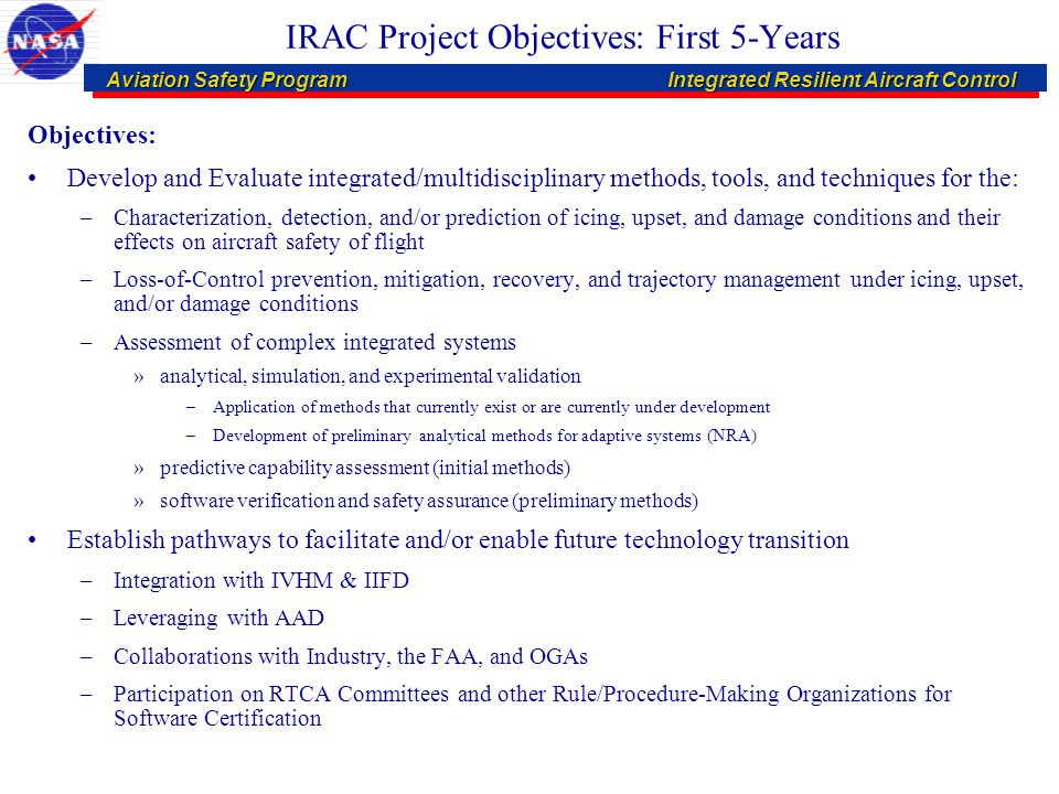 Aviation Safety ProgramIntegrated Resilient Aircraft Control Aviation Safety ProgramIntegrated Resilient Aircraft Control IRAC Project Objectives: Fir