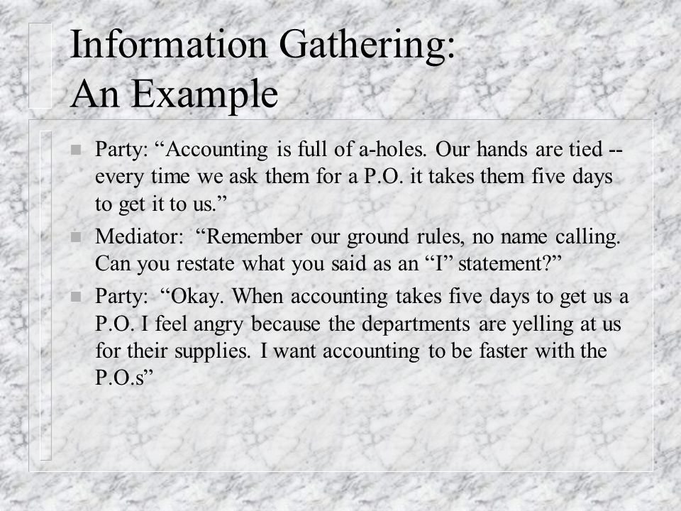 Information Gathering: An Example n Party: Accounting is full of a-holes.