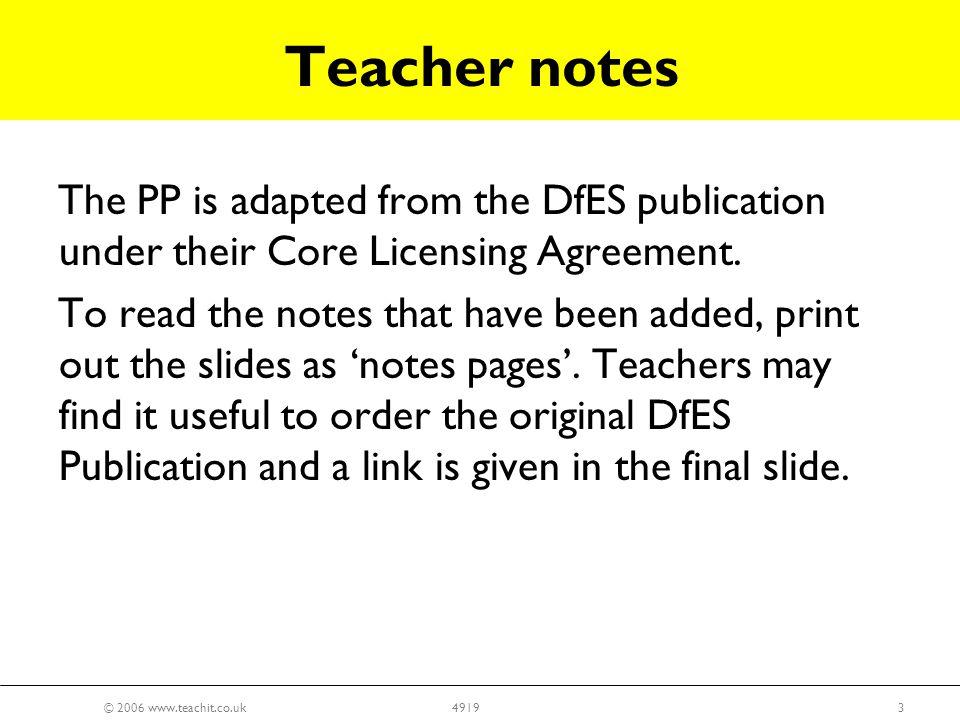 © 2006 www.teachit.co.uk34919 The PP is adapted from the DfES publication under their Core Licensing Agreement.