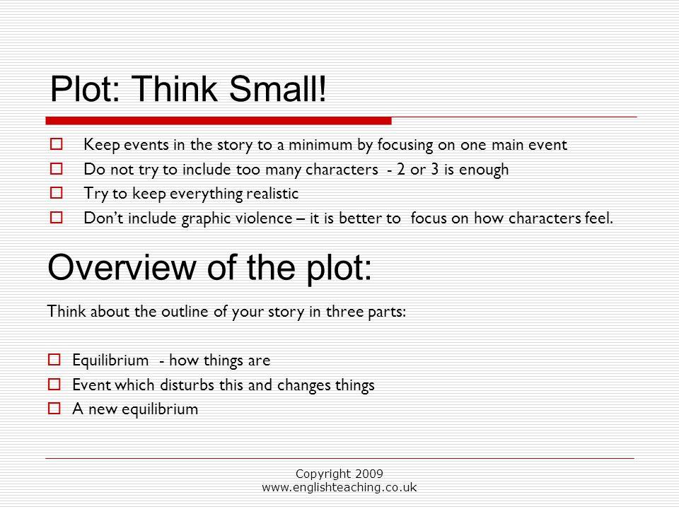 Copyright 2009 www.englishteaching.co.uk Plot: Think Small.